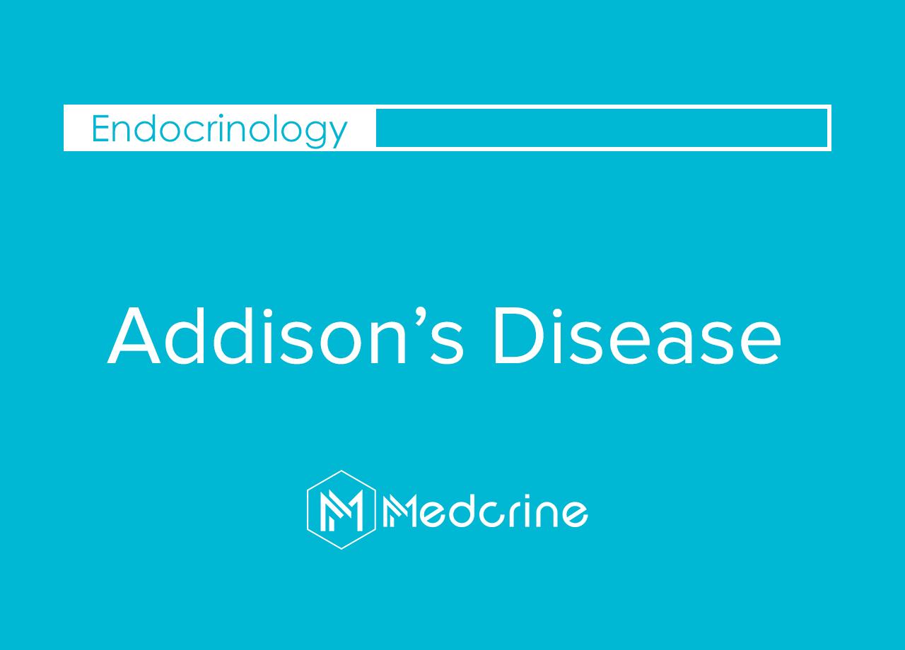 Addison's Disease: Primary Adrenocortical Insufficiency