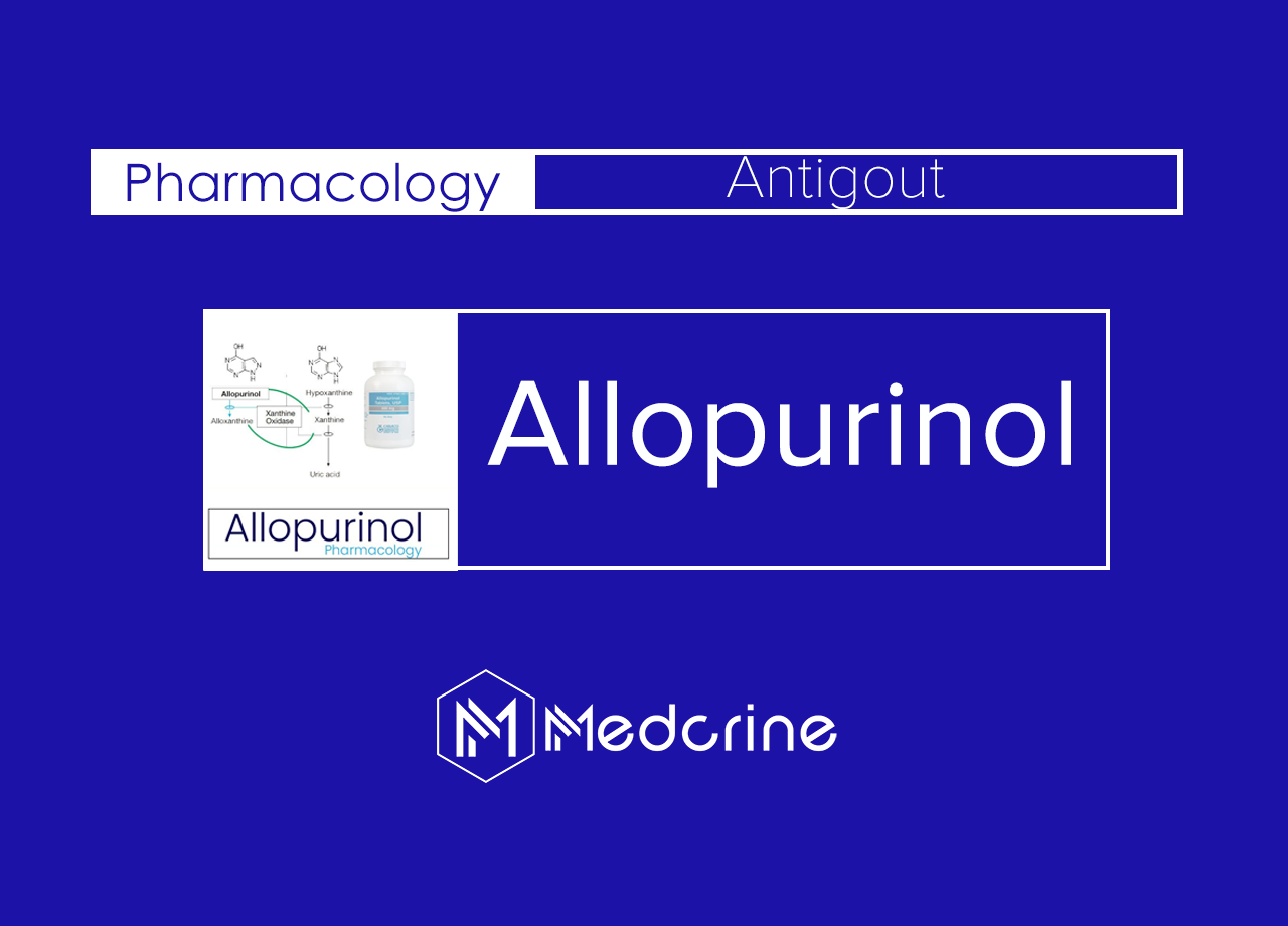 Allopurinol: MOA, Indication, Dose, Interaction and Side effects