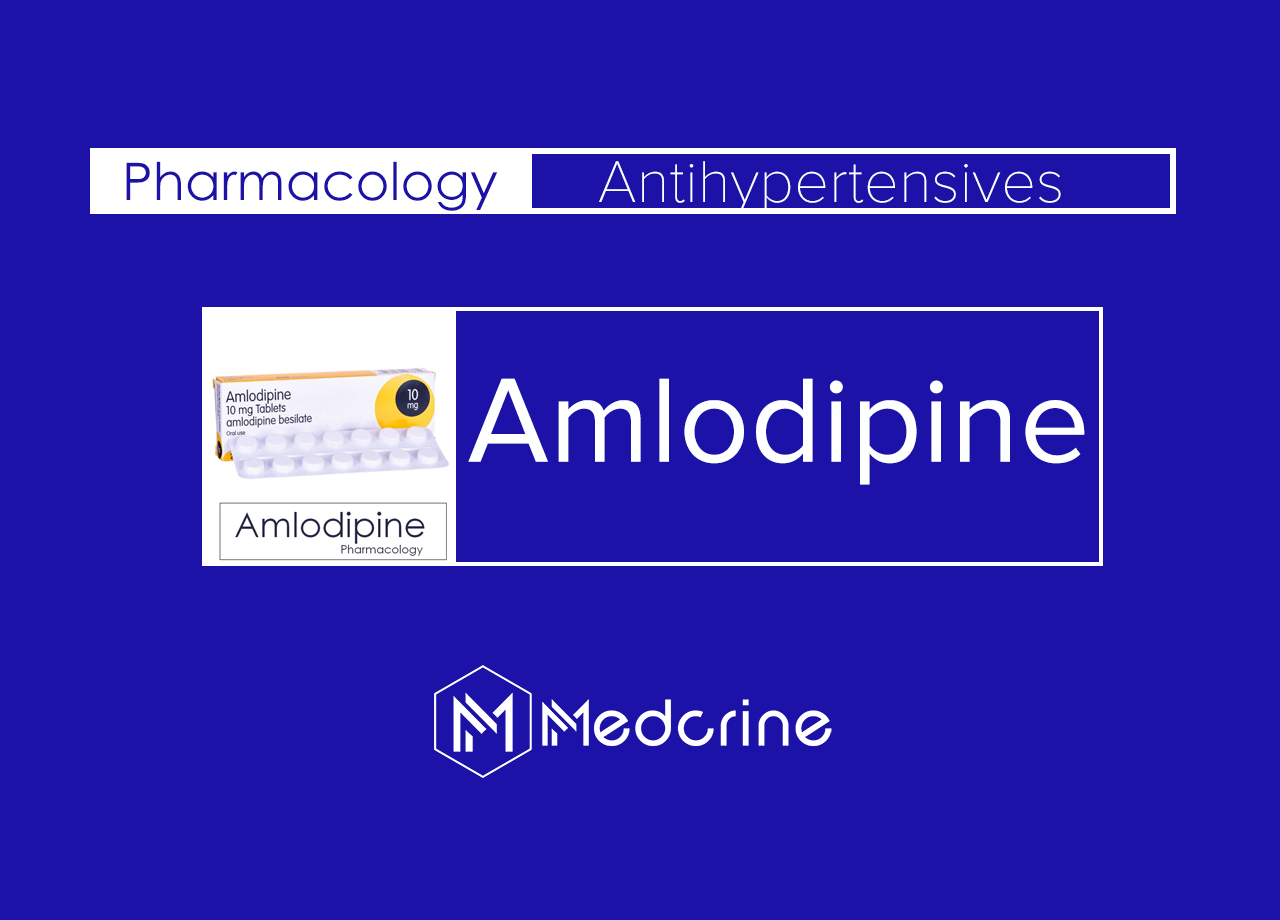 Amlodipine: MOA, Uses, Dosage, Side Effects