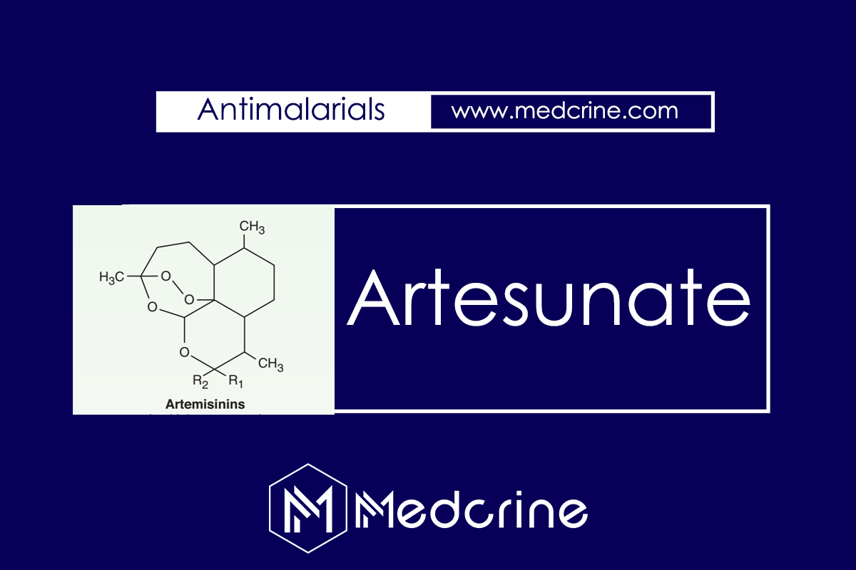 Artesunate; MOA, Dosing, Indications, Interactions, Side effects