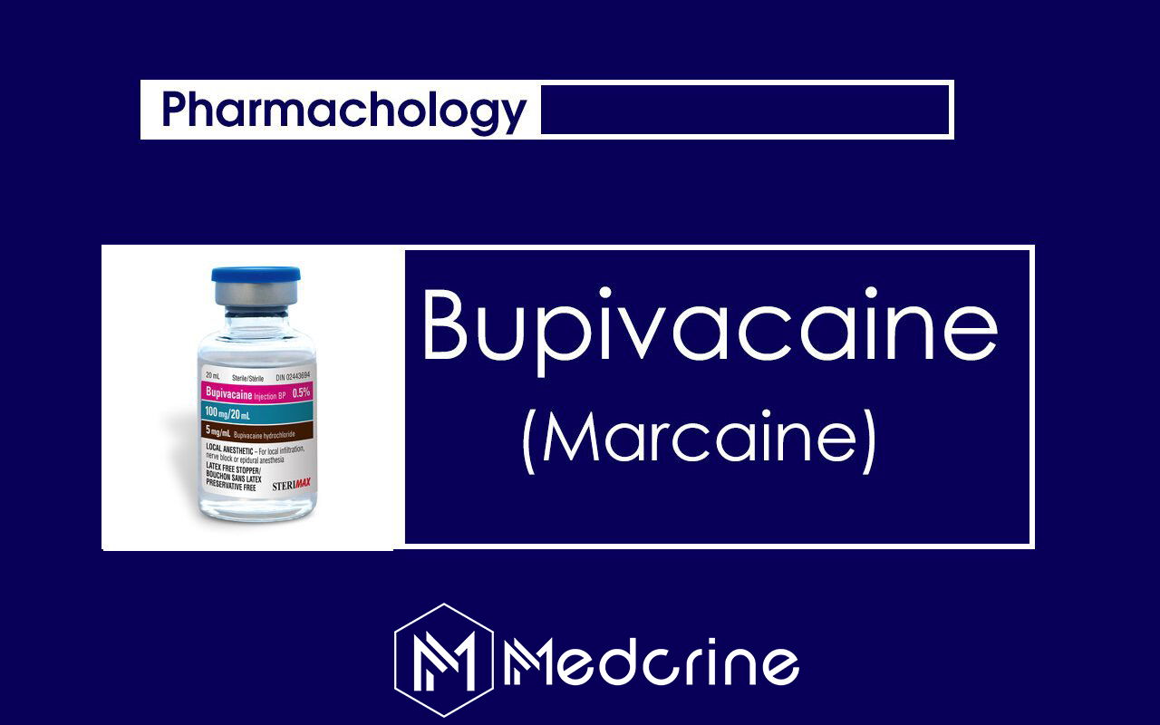Bupivacaine (Marcaine): MOA, Uses, Dosage and Side Effects