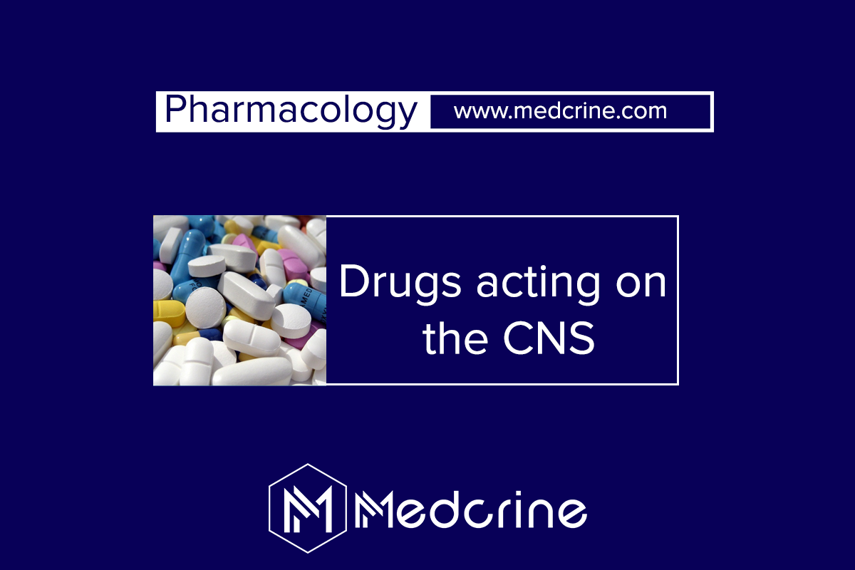 Drugs Acting On Central Nervous System