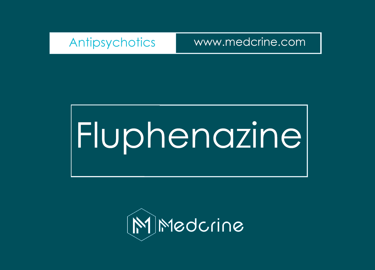 Fluphenazine (Modecate): MOA, Uses, Dosage, Side Effects