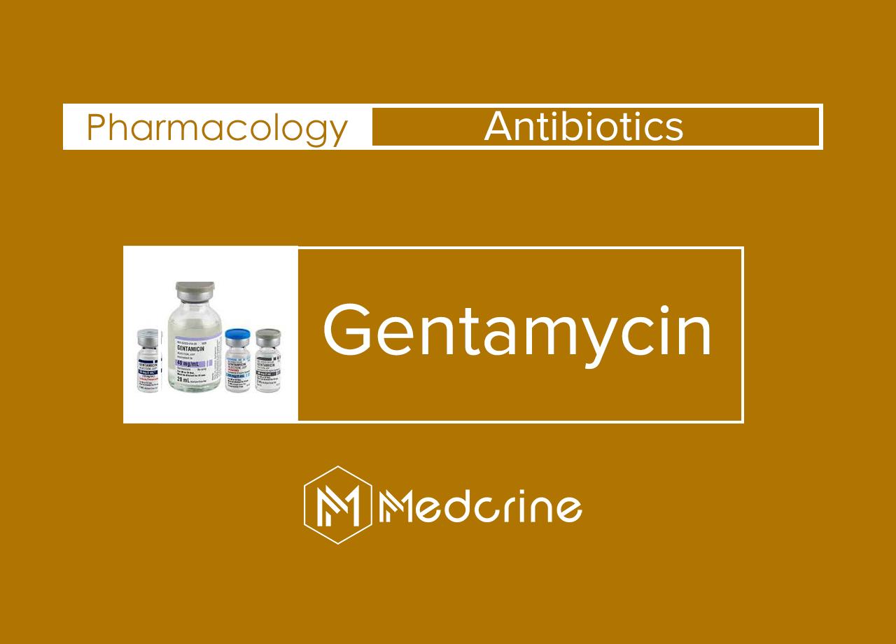 Gentamycin: Uses, MOA, Dosage, Side effects