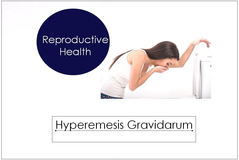 Hyperemesis Gravidarum: Causes, Symptoms and Treatment