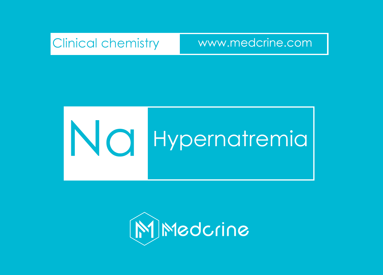 Hypernatremia : Causes, Signs and Symptoms, Treatment