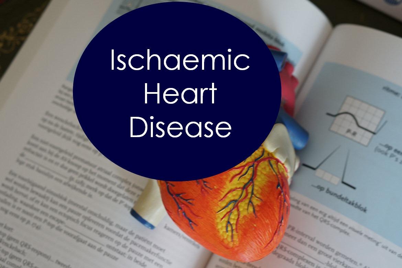 Ischaemic heart disease| Coronary Artery Disease