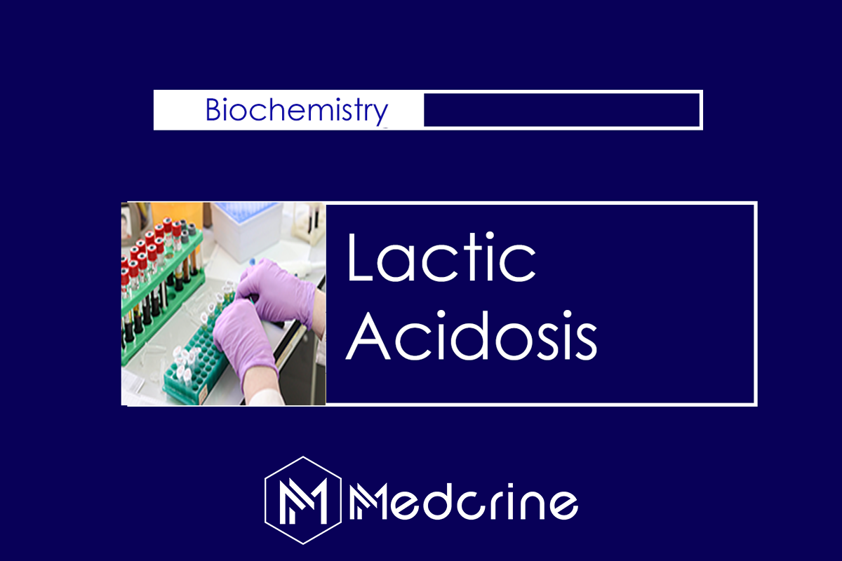 Lactic acidosis: Causes, Types, Symptoms and Treatment