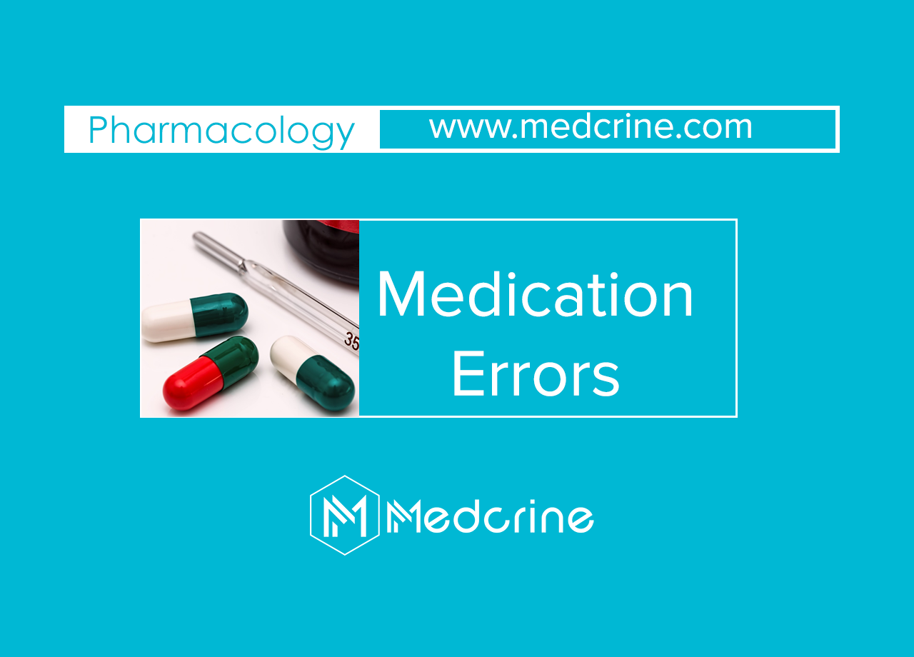 Medication errors: Causes, Types and Prevention