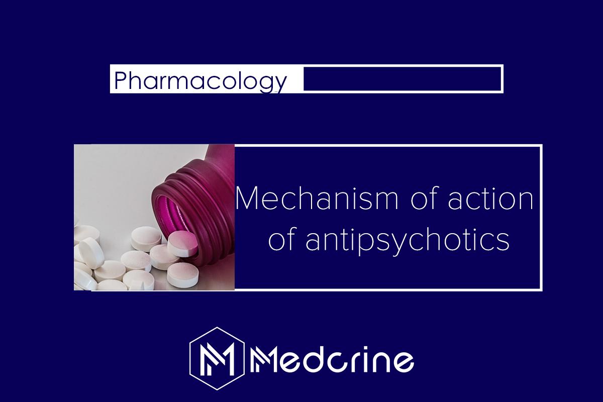 Mechanism of Action of Antipsychotics