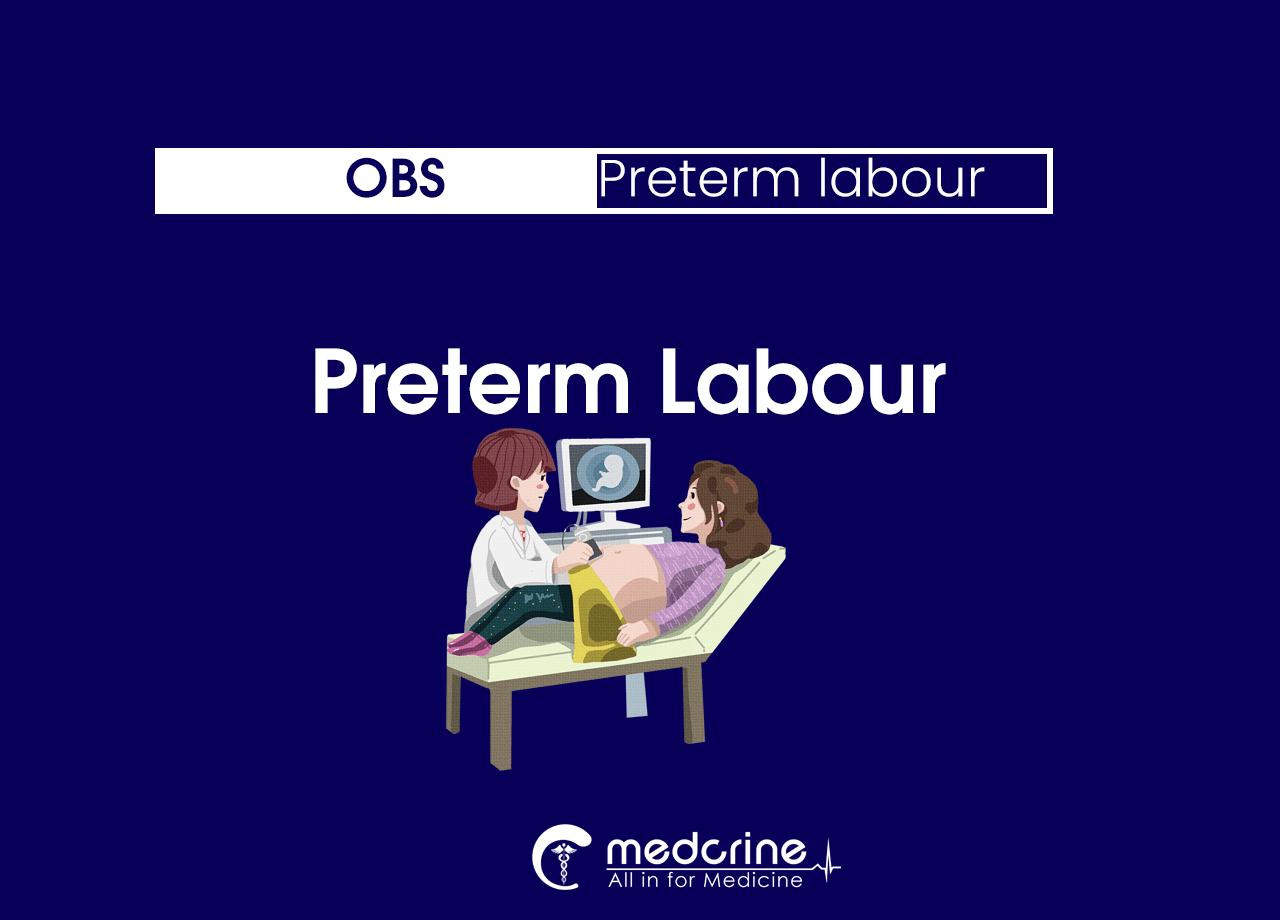 Preterm labour: Symptoms, Causes, Diagnosis and Treatment